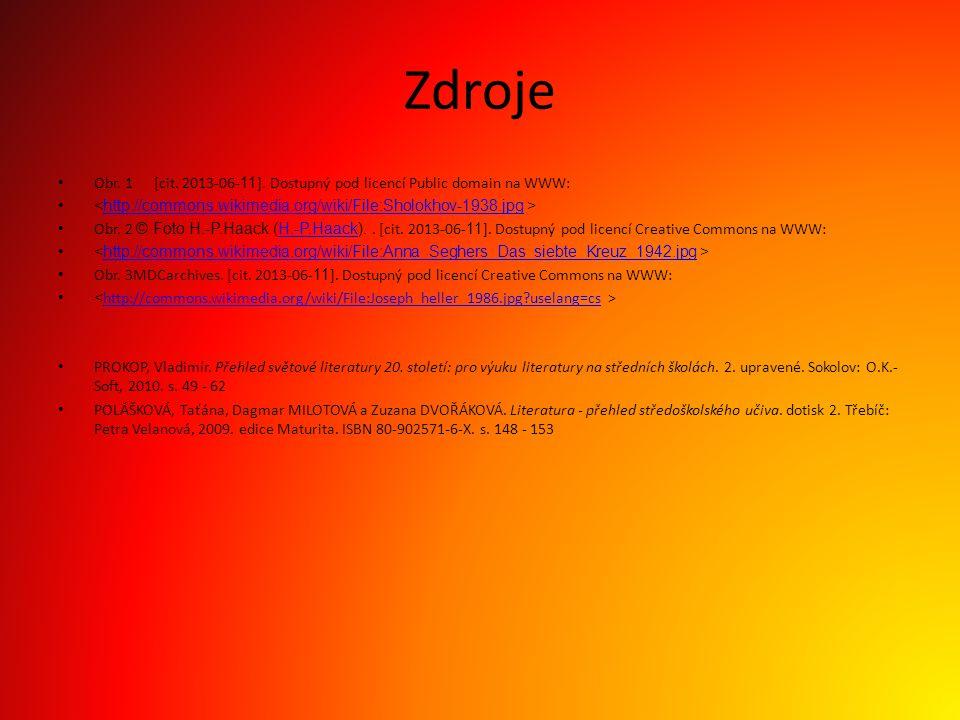 Zdroje Obr. 1 [cit. 2013-06-11]. Dostupný pod licencí Public domain na WWW: <http://commons.wikimedia.org/wiki/File:Sholokhov-1938.jpg >